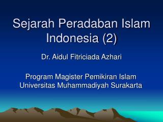 Sejarah Peradaban Islam Indonesia (2)