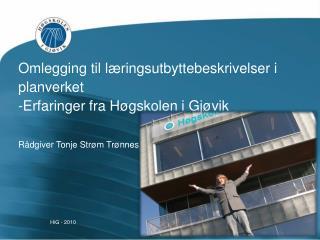 Omlegging til l�ringsutbyttebeskrivelser i planverket -Erfaringer fra H�gskolen i Gj�vik