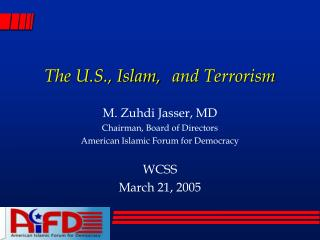 The U.S., Islam,	and Terrorism