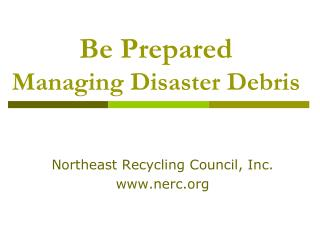 Be Prepared  Managing Disaster Debris