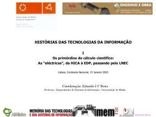 Coordenação: Eduardo J C Beira