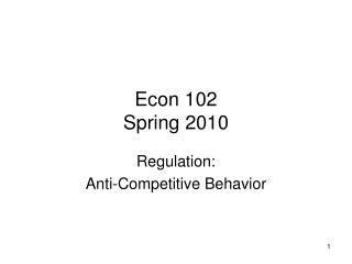 Econ 102 Spring 2010