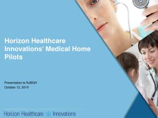 Horizon Healthcare Innovations' Medical Home Pilots