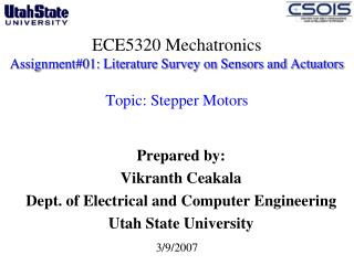 Prepared by: Vikranth Ceakala Dept. of Electrical and Computer Engineering  Utah State University