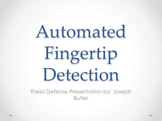 Automated Fingertip Detection