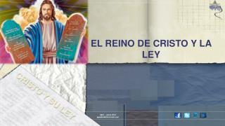 EL REINO DE CRISTO Y LA LEY