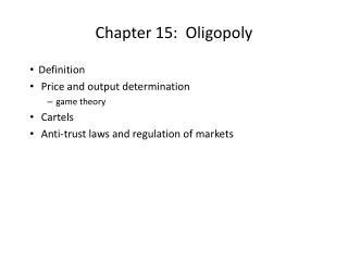 Chapter 15:  Oligopoly