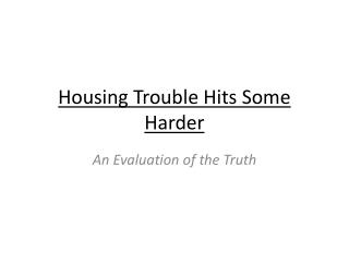 Housing Trouble Hits Some Harder