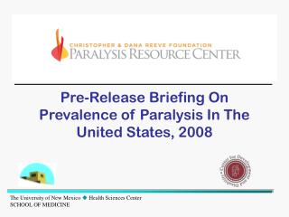 Pre-Release Briefing On Prevalence of Paralysis In The United States, 2008