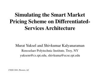 Simulating the Smart Market Pricing Scheme on Differentiated-Services Architecture