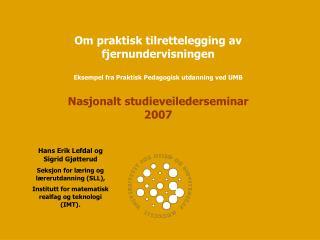 Hans Erik Lefdal og Sigrid Gjøtterud Seksjon for læring og lærerutdanning (SLL),