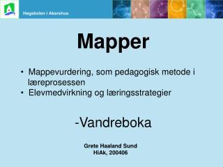 Mapper   Mappevurdering, som pedagogisk metode i    læreprosessen