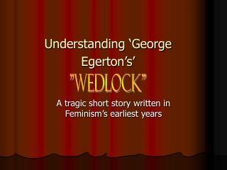 Understanding �George Egerton�s�