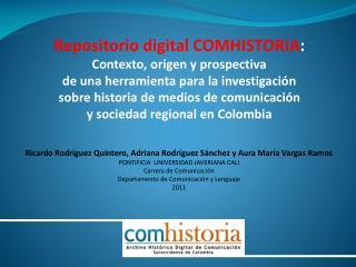 Repositorio digital COMHISTORIA :  Contexto, origen y prospectiva
