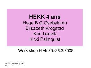 HEKK 4 ans Hege B.G.Osebakken  Elisabeth Krogstad Kari Lønvik  Kicki Palmquist
