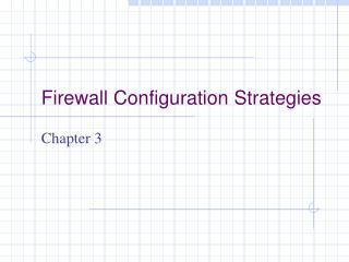 Firewall Configuration Strategies