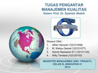 TUGAS PENGANTAR MANAJEMEN KUALITAS Dosen : Prof. Dr.  Syamsir Abduh