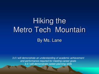 Hiking the  Metro Tech  Mountain