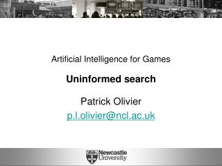 Artificial Intelligence for Games Uninformed search