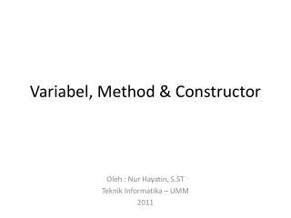 Variabel, Method & Constructor