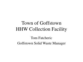 Town of Goffstown HHW Collection Facility
