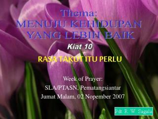 Week of Prayer: SLA/PTASN, Pematangsiantar Jumat Malam, 02 Nopember 2007