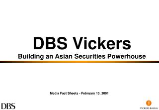 DBS Vickers Building an Asian Securities Powerhouse