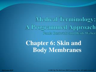 Medical Terminology: A Programmed Approach  Paula  Bostwick  and Heidi Weber