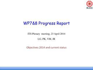 WP7& 8 Progress Report