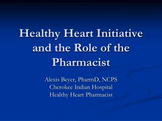 Healthy Heart Initiative and the Role of the Pharmacist