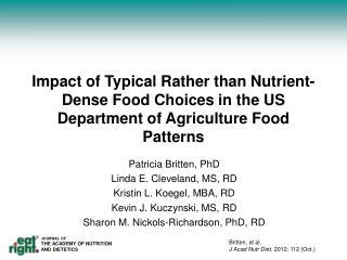 Patricia Britten, PhD Linda E. Cleveland, MS, RD Kristin L.  Koegel , MBA, RD
