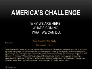 America's Challenge Why we are here,  What's coming,  What we can do.
