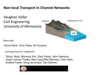 Non-local Transport in Channel Networks Vaughan Voller Civil Engineering University of Minnesota