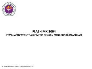 FLASH MX 2004 PEMBUATAN WEBSITE ALAT MEDIS DENGAN MENGGUNAKAN APLIKASI