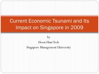 Current Economic Tsunami and Its Impact on Singapore in 2009