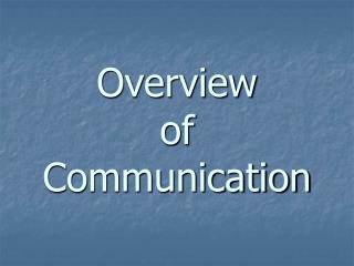 Overview  of Communication