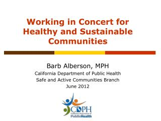Working in Concert for  Healthy and Sustainable Communities