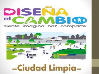 =Ciudad Limpia=