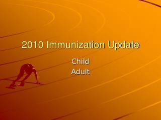 2010 Immunization Update
