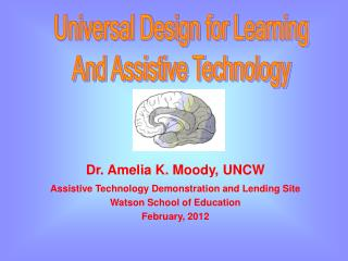 Dr. Amelia K. Moody, UNCW Assistive Technology Demonstration and Lending Site