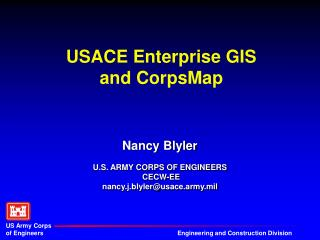 USACE Enterprise GIS and CorpsMap