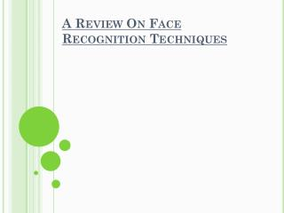 A Review On Face Recognition Techniques