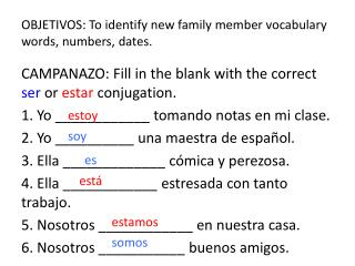OBJETIVOS: To identify new family member vocabulary words, numbers, dates.