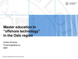 "Master education in  ""offshore technology"" in the Oslo region"