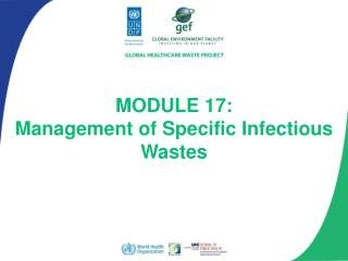 MODULE 17:  Management of Specific Infectious Wastes
