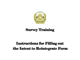 Instructions for Filling out  the Intent to Reintegrate Form