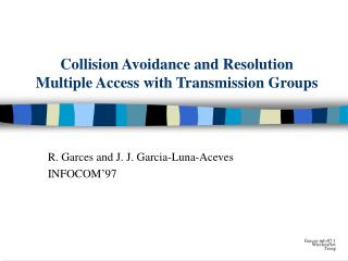 Collision Avoidance and Resolution  Multiple Access with Transmission Groups