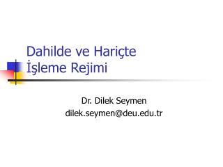 Dahilde ve Hari�te  ??leme Rejimi