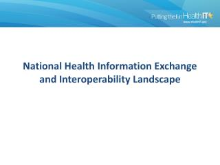 National Health Information Exchange and Interoperability Landscape