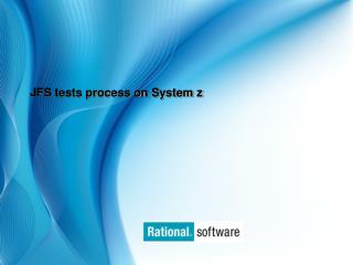 JFS tests process on System z